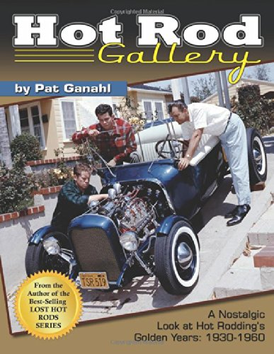 Hot Rod Gallery: A Nostalgic Look at Hot Rodding's Golden Years: 1930-1960 (Cartech) Reviews