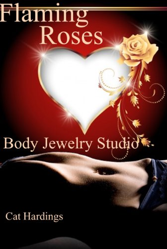 Flaming Roses- Body Jewelry Studio 1: (delicate piercing stories)