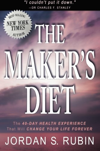 The Maker's Diet: The 40-Day Health Experience that will Change Your Life Forever Reviews